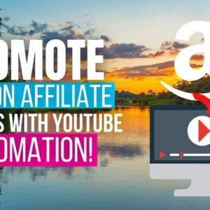 How To Promote Amazon Affiliate Products With YouTube Automation & YIVE 3.0 - Full Tutorial (2021)