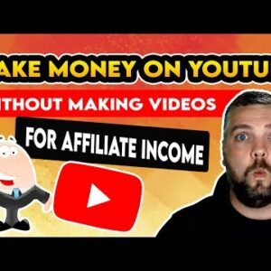 How To Make Money On YouTube Without Making Videos | Affiliate Marketing