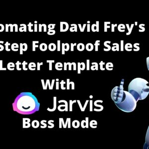 Automating David Frey's 12 Step Foolproof Sales Letter Template with Jarvis Boss Mode