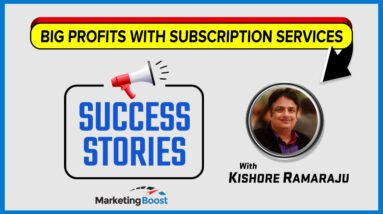 Marketing Boost Success Stories with Kishore R