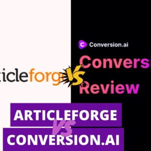 Conversion.ai vs Article Forge: Which One Is Right For You?    Forge vs Conversion.ai vs Comparison
