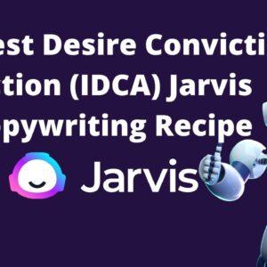 Interest Desire Conviction Action (IDCA) Jarvis Copywriting Recipe