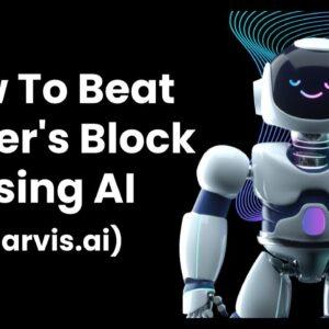 Beat Writer's Block Using AI (Jarvis.ai)