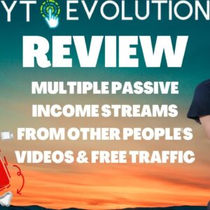 YT Evolution Review⚠️MULTIPLE PASSIVE INCOME STREAMS STRATEGY⚠️DONT GRAB WITHOUT MY CUSTOM BONUSES⚠️