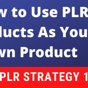 How to Use Private Label Rights Products As Your Own Product