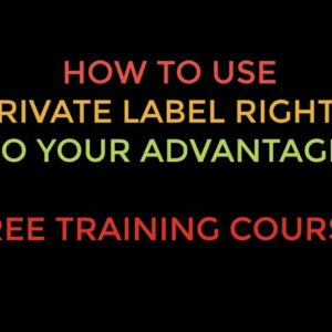 How to use  Private Label Rights Products To Your Advantage