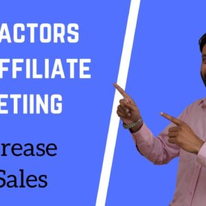 Important Key Factors For Affiliate Marketing - Boost Your Sales
