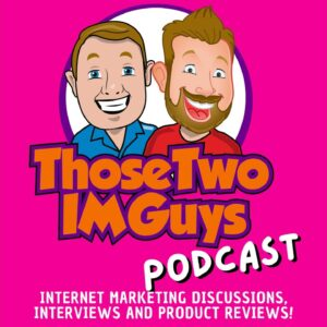 Those Two IM Guys Episode 6 How to use PLR Masterclass