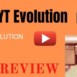 YT Evolution Review: Get YT Evolution With My Awesome Bonuses