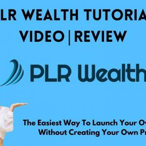 PLR Wealth Tutorial Video | PLR Wealth Review