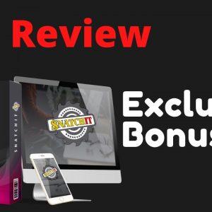 SnatchIt Review Exclusive Bonuses